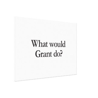 what would grant do canvas print