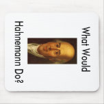 What Would Hahnemann Do? Mouse Mat
