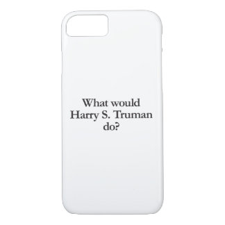 what would harry s truman do iPhone 7 case