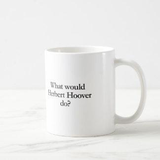 what would herbert hoover do coffee mug