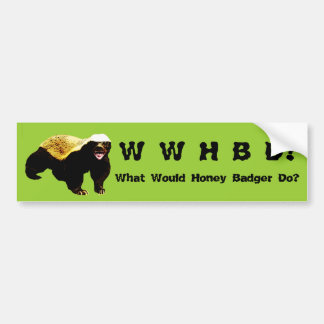What Would Honey Badger Do (WWHBD?) Green Car Bumper Sticker
