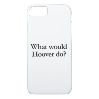 what would hoover do iPhone 7 case