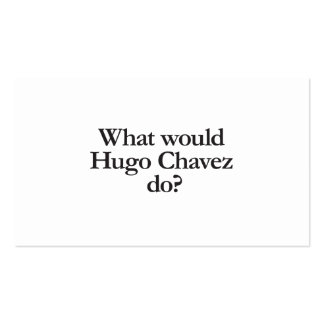 what would hugo chavez do Double-Sided standard business cards (Pack of 100)