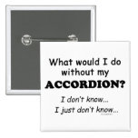 What Would I Do, Accordion Pins