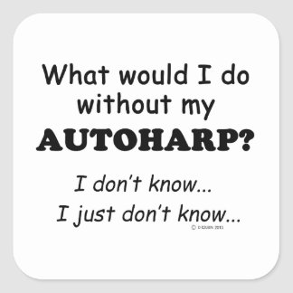 What Would I Do, Autoharp Square Sticker