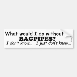 What Would I Do, Bagpipes Bumper Sticker