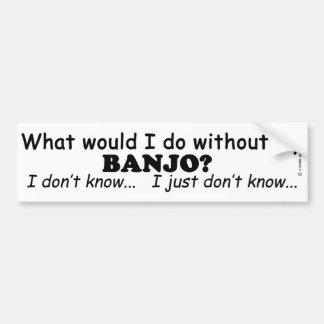 What Would I Do, Banjo Bumper Sticker