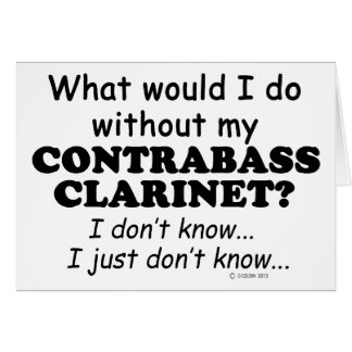 What Would I Do, Contrabass Clarinet Card