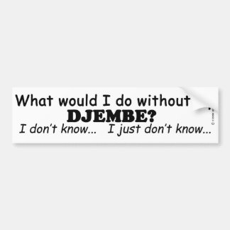 What Would I Do, Djembe Bumper Sticker