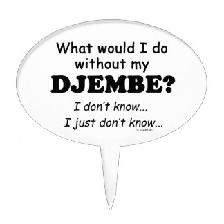 What Would I Do, Djembe Cake Topper