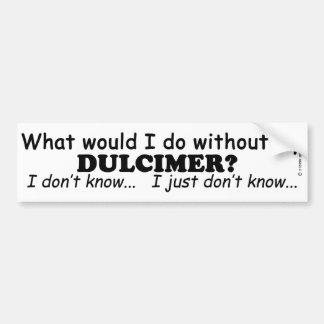 What Would I Do, Dulcimer Bumper Sticker