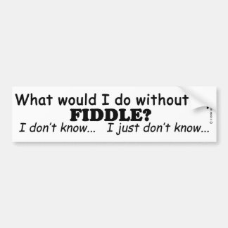 What Would I Do, Fiddle Bumper Sticker