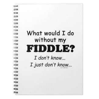 What Would I Do, Fiddle Note Book