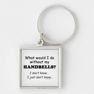 What Would I Do, Handbells Silver-Colored Square Keychain