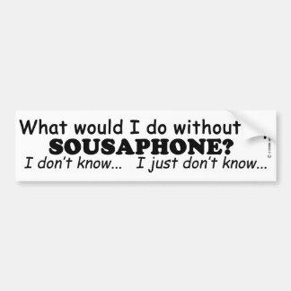 What Would I Do, Sousaphone Bumper Sticker