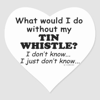 What Would I Do, Tin Whistle Heart Sticker