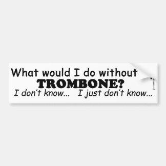 What Would I Do, Trombone Car Bumper Sticker