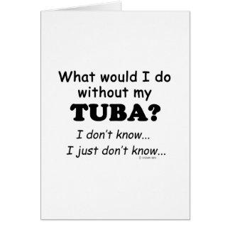 What Would I Do, Tuba Card