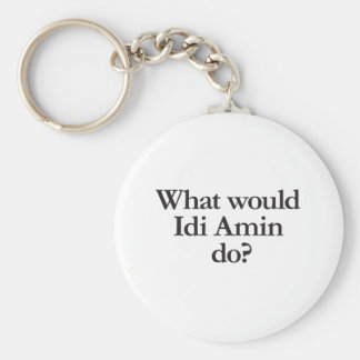 what would idi amin do key chains