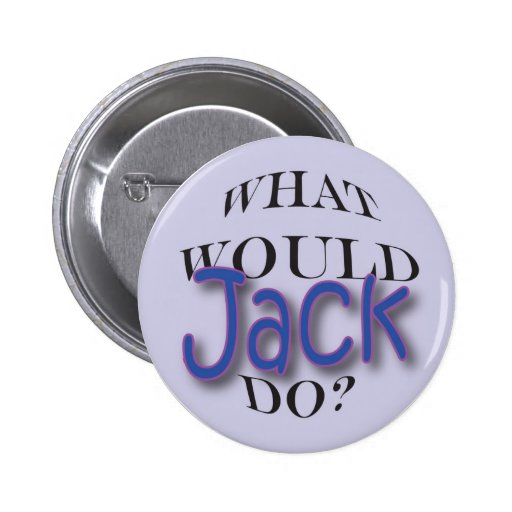 What Would Jack Do? 2 Inch Round Button