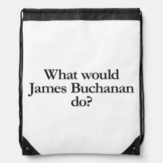 what would james buchanan do cinch bag