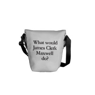what would james clerk maxwell do messenger bag