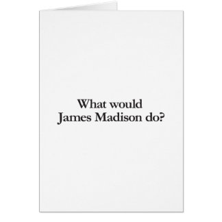 what would james madison do greeting card