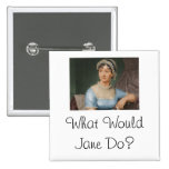 What Would Jane Do? Pinback Button