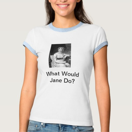 What Would Jane Do? Tee Shirt