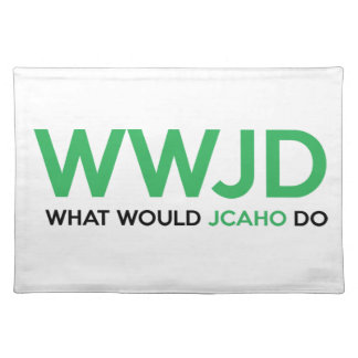 What Would JCAHO Do? Cloth Placemat
