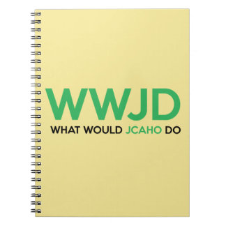 What Would JCAHO Do? Notebook