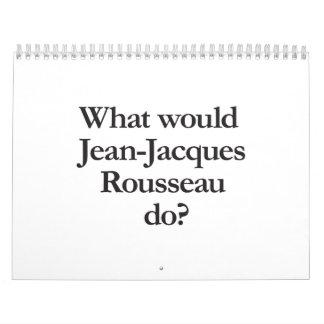 what would jean jacques rousseau do calendar