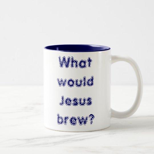 What would Jesus brew? Two-Tone Coffee Mug