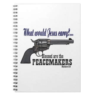 What Would Jesus Carry? A Peacemaker Spiral Notebooks