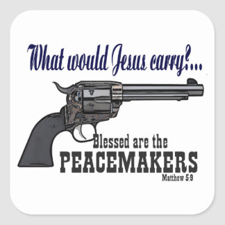 What Would Jesus Carry? A Peacemaker Square Sticker
