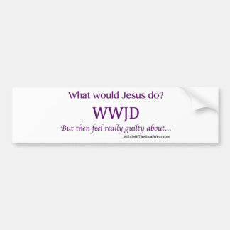 What would Jesus do? Bumper Sticker
