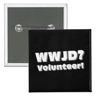 What Would Jesus Do if He Saw Someone in Need Pinback Button