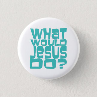 What Would Jesus Do WWJD Teal Christian Button Pin
