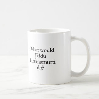 what would jiddu krishnamurti do coffee mug
