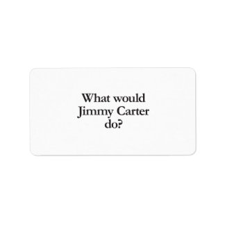 what would jimmy carter do address label