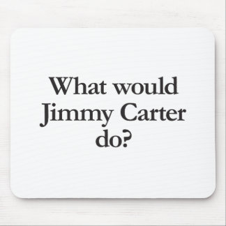 what would jimmy carter do mousepad