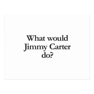 what would jimmy carter do postcard