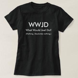 What would Joel do? T-Shirt