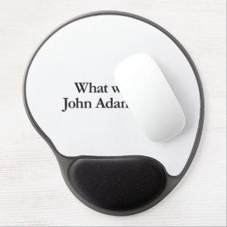 What would John Adams do Gel Mousepads