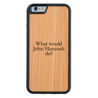 what would john hancock do carved® cherry iPhone 6 bumper case
