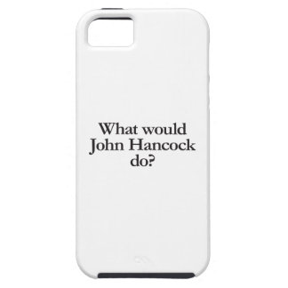 what would john hancock do iPhone 5 case
