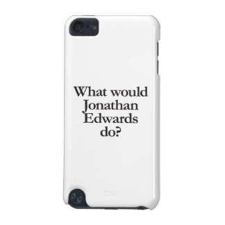what would jonathan edwards do iPod touch 5G cover