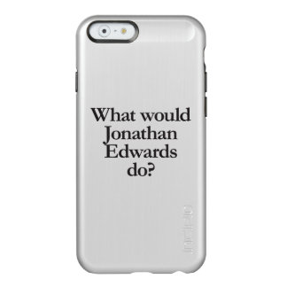 what would jonathan edwards do incipio feather® shine iPhone 6 case
