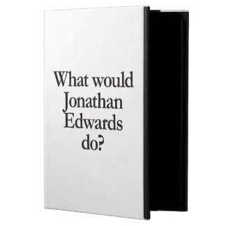 what would jonathan edwards do iPad air case