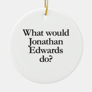 what would jonathan edwards do christmas ornament